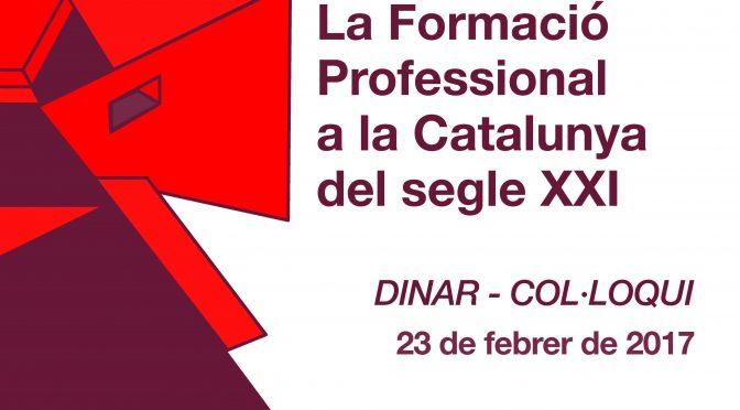 PONÈNCIA. La Formació Professional a la Catalunya del segle XXI